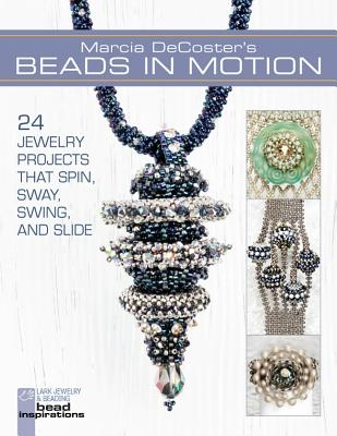Marcia DeCoster,Marcia DeCoster`s Beads in Motion