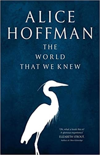 Alice Hoffman,The World That We Knew