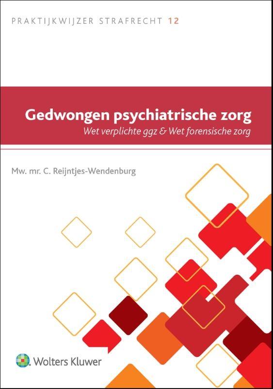C. Reintjes-Wendenburg,Gedwongen psychiatrische zorg