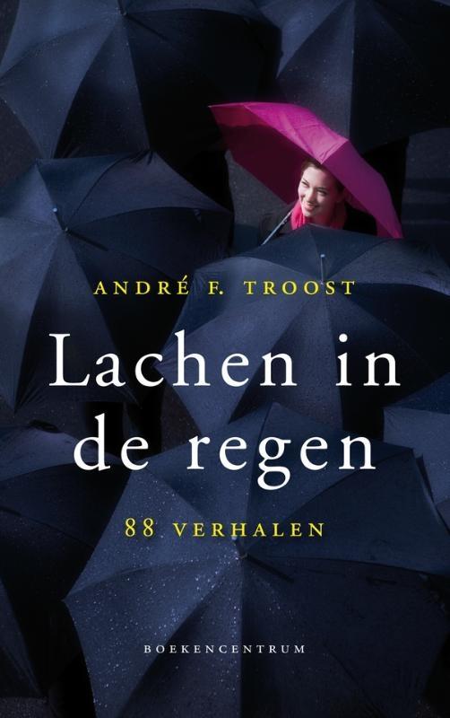 Andre Troost,Lachen in de regen