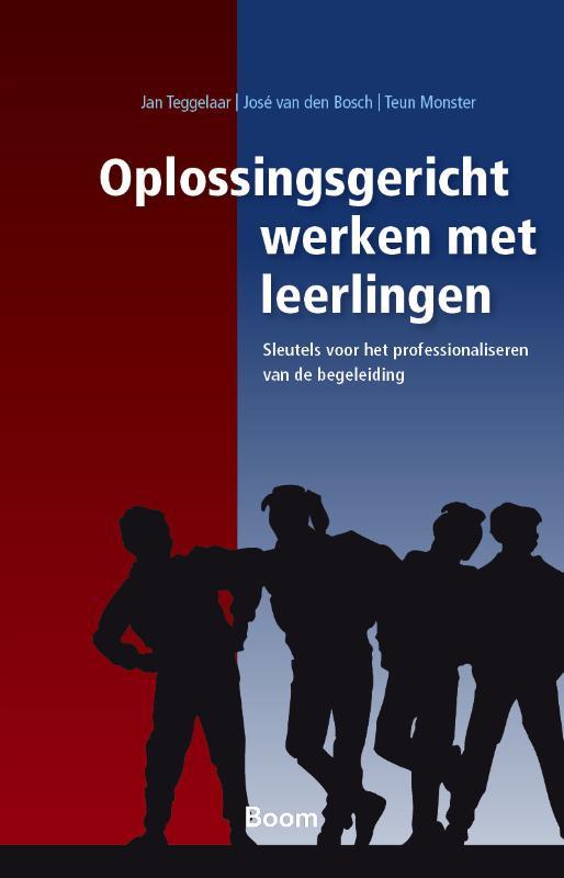 Jan Teggelaar, José van den Bosch, Teun Monster,Oplossingsgericht werken met leerlingen