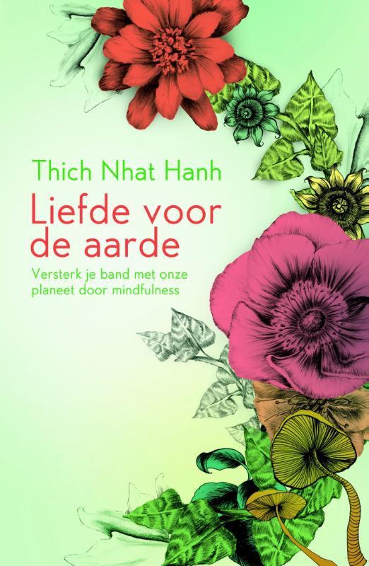 Thich Nhat Hanh,Liefde voor de aarde