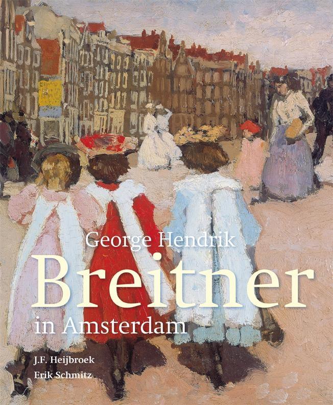 Freek Heijbroek, Erik Schmitz,George Hendrik Breitner in Amsterdam