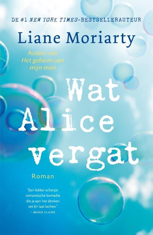 Liane Moriarty,Wat Alice vergat