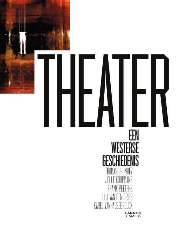 Thomas Crombez, Jelle Koopmans, Frank Peeters, Luk Van den Dries, Karel Vanhaesebrouck,Theater