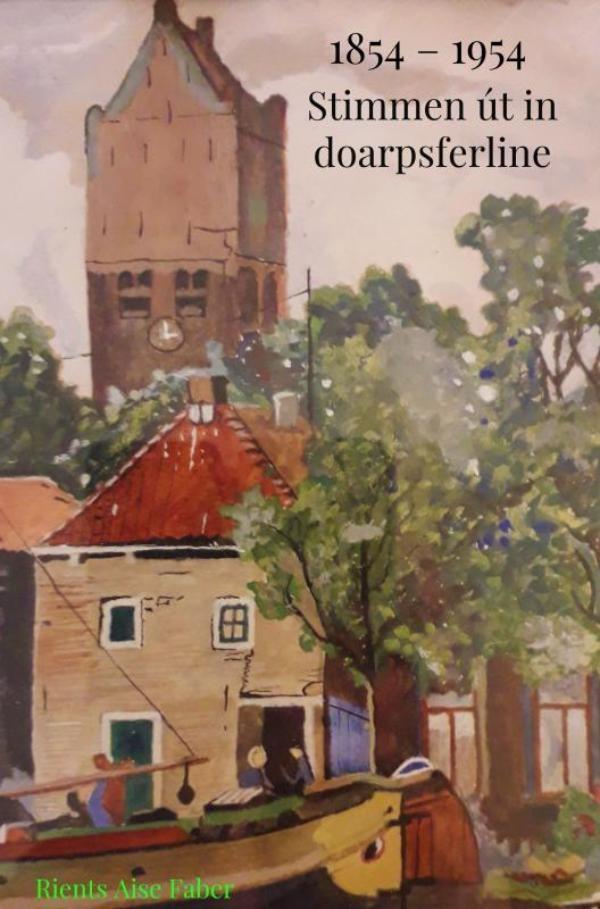 Rients Aise Faber,Stimmen út in doarpsferline