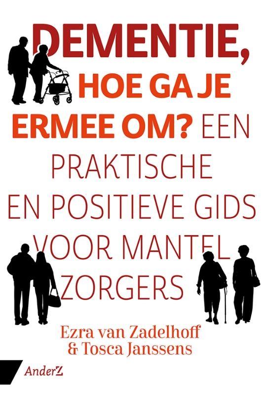 Ezra van Zadelhoff, Tosca Janssens,Dementie, hoe ga je ermee om?