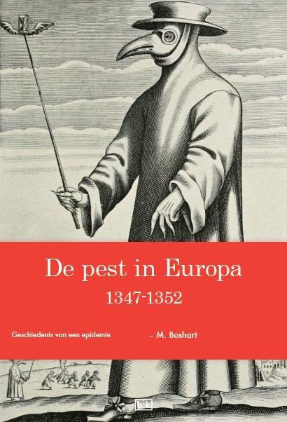 M. Boshart,De pest in Europa 1347-1352