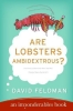 Feldman, David,Are Lobsters Ambidextrous?