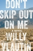 Willy Vlautin,Don`t Skip Out on Me