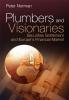 Norman, Peter,Plumbers and Visionaries