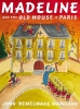 Marciano, John Bemelmans,Madeline and the Old House in Paris