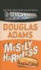 Adams, Douglas,Mostly Harmless