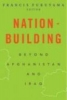 Nation-Building,Beyond Afghanistan and Iraq
