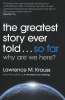 Krauss Lawrence,Greatest Story Ever Told...so Far
