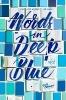 <b>C. Crowley</b>,Words in Deep Blue