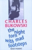 Bukowski, Charles,The Night Torn Mad with Footsteps