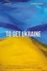 Oleksandr Shyshko,To Get Ukraine