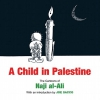al-Ali, Naji                  ,  Sacco, JOE,A Child in Palestine