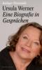 Warnstädt, Rüdiger,Ursula Werner. Eine Biografie in Gesprächen