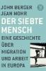Berger, John,   Mohr, Jean,   Lindquist, Thomas,Der siebte Mensch