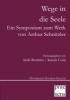 Wege in die Seele,Ein Symposium zum Werk von Arthur Schnitzler