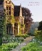 Summerlay, Victoria,Die geheimen Gärten der Cotswolds