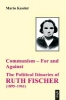 Keßler, Mario,Communism - For and Against. The Political Itinaries of Ruth Fischer (1895-1961)