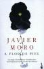 Javier  Moro,A Flor de Piel