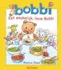 Monica  Maas,Eet smakelijk, lieve Bobbi