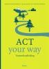 Denise  Bodden, Denise  Matthijssen, Els de Rooij,ACT your way: Trainershandleiding