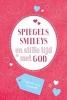 ,<b>Spiegels, smileys en stille tijd met God</b>