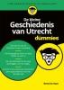 René de Kam,De kleine Geschiedenis van Utrecht voor Dummies
