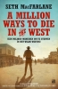 <b>Seth  MacFarlane</b>,A million ways to die in the west