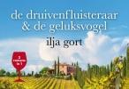 Ilja  Gort,De druivenfluisteraar & De geluksvogel