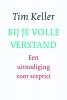 Tim  Keller,BIJ JE VOLLE VERSTAND