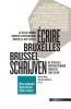 ,<b>Brussel schrijven/Ecrire Bruxelles</b>