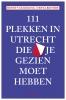 Fenna  Riethof, Henny van der Eng,111 Plekken in Utrecht die je gezien moet hebben