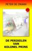 <b>Peter de Zwaan</b>,De perikelen van kolonel Prins