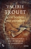 <b>Valerie Trouet</b>,Wat bomen ons vertellen