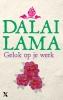 <b>Dalai Lama</b>,Geluk op het werk