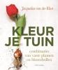 Jacqueline van der Kloet ,Kleur je tuin