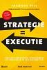 <b>Jacques  Pijl</b>,Strategie = Executie, Sneller verbeteren, vernieuwen én innoveren in een nieuwe tijd