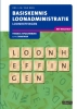 <b>L.M. van Rees</b>,Basiskennis Loonadministratie Loonheffingen 2018/2019 Theorie-/opgavenboek