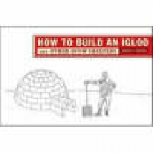 Yankielun, Norbert E. How to Build an Igloo