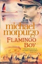 Michael Morpurgo Flamingo Boy