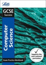 Letts GCSE GCSE 9-1 Computer Science Exam Practice Workbook, with Practice Test Paper