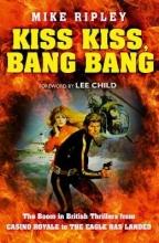 Mike Ripley Kiss Kiss, Bang Bang