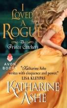 Ashe, Katharine I Loved a Rogue