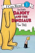 Syd Hoff Danny and the Dinosaur: Too Tall
